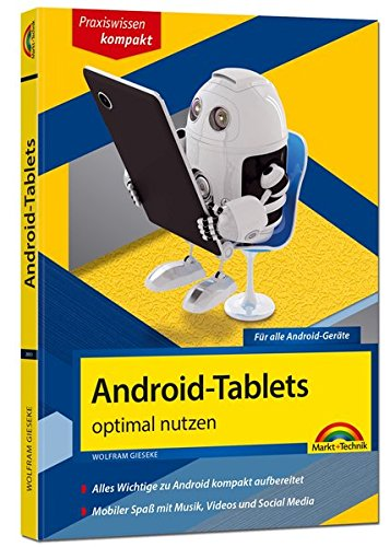 Android Tablets optimal nutzen - aktuell zu Android 6 und Vorgängerversionen