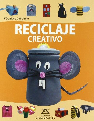 Reciclaje creativo (Manualidades (zendrera))