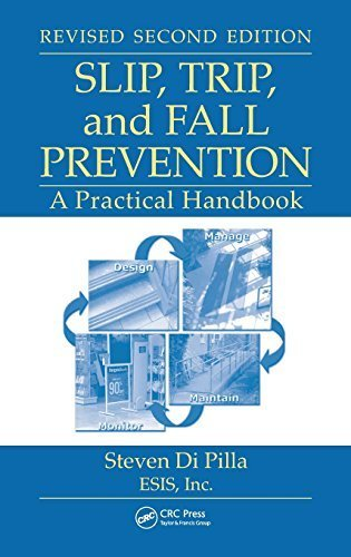 Slip, Trip, and Fall Prevention: A Practical Handbook, Second Edition 2nd edition by Di Pilla, Steven (2009) Hardcover