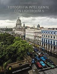 Fotografía inteligente con Lightroom 5 / Intelligent Photographs with Lightroom 5