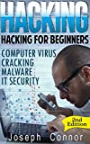 Computers Softwares Best Deals - Hacking: Hacking for Beginners - Computer Virus, Cracking, Malware, IT Security - 2nd Edition (Cyber Crime, Computer Hacking, How to Hack, Hacker, Computer ... Software Security) (English Edition)