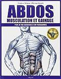 Abdos - Musculation et gainage : Plus de 100 exercices et 60 programmes