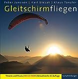 Gleitschirmfliegen: Theorie und Praxis; 18. Aufl.