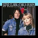 So Rebellious A Lover by Gene Clark and Carla Olson