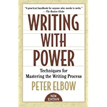 Writing With Power: Techniques for Mastering the Writing Process by Elbow, Peter (1998) Paperback