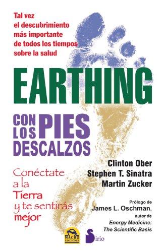 Earthing: con los pies descalzos (2013) por MARTIN ZUCKER Y OTROS