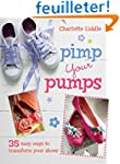 Pimp Your Pumps: 35 Easy Ways to Tran...
