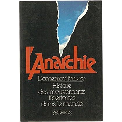 L'anarchie - Histoire des mouvements libertaires dans le monde (Anarchy) - préface de Paul Avrich, traduit de l'italien par Marc Baudoux