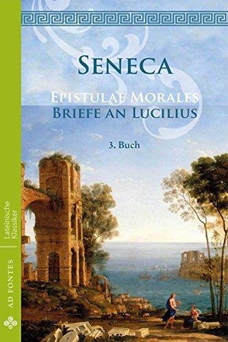 Briefe an Lucilius / Epistulae Morales: 3. Buch (Lateinische Klassiker - Einsprachig)