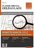 Renditechancen 2012: Auf welche Trends Sie jetzt setzen sollten