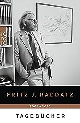 Tagebücher 2002 - 2012 (Raddatz: Tagebücher, Band 2)