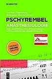 Pschyrembel Anästhesiologie: AINS: Anästhesiologie, Intensivmedizin, Notfallmedizin und Schmerztherapie