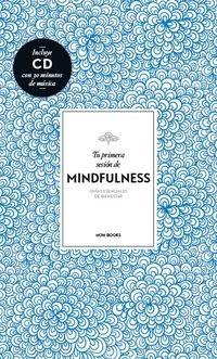Tu Primera Sesión De Mindfulness (Terapias. Guías esenciales del bienestar)