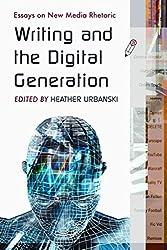 [Writing and the Digital Generation: Essays on New Media Rhetoric] (By: Heather Urbanski) [published: February, 2010]