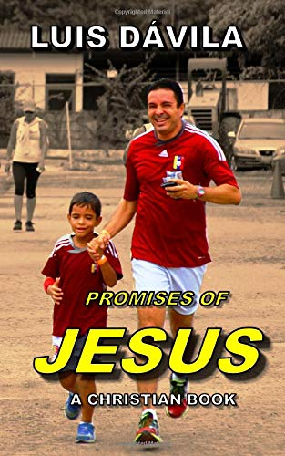 PROMISES OF JESUS (A CHRISTIAN BOOK) por Luis Dávila