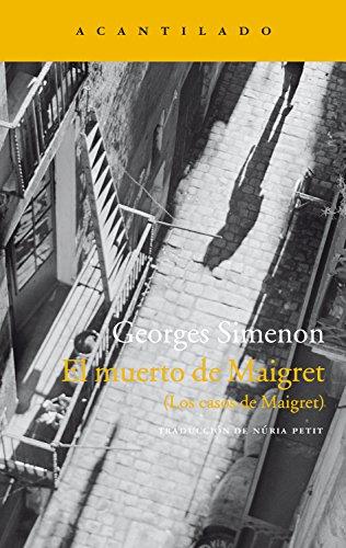 El muerto de Maigret: (Los casos de Maigret) (Narrativa del Acantilado nº 280) (Spanish Edition)