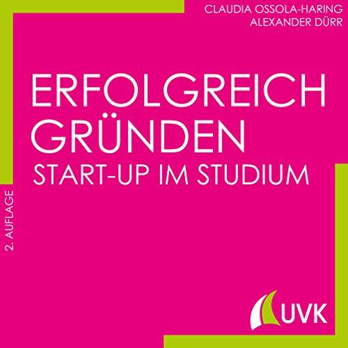 Erfolgreich gründen: Start-up im Studium