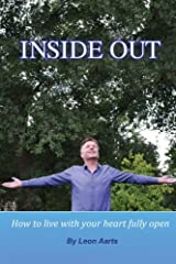 Inside Out: How To Live With Your Heart Fully Open Paperback
