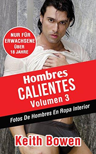 Hombres Calientes Volumen 3: Fotos De Hombres En Ropa Interior (English  Edition) De