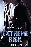 Enflammé: Extreme Risk, T2