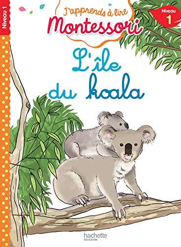 L'île du koala, niveau 1 - J'apprends à lire Montessori par Charlotte Jouenne
