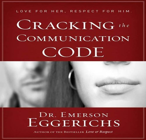 Cracking the Communication Code: The Secret to Speaking Your Mate's Language by Emerson Eggerichs (2007-04-03)
