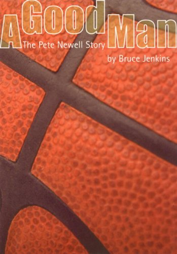 A Good Man: The Pete Newell Story (Pete Newell Stories) por Bruce Jenkins