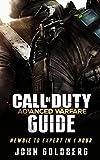 Call of Duty Advanced Warfare: Newbie to Expert in 1 Hour (call of duty books, call of duty black ops 2, black ops, Call of Duty Advanced Warfare Guide, call of duty, modern warfare,)