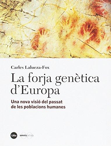 Forja genètica d'Europa, La. Una nova visió del passat de les poblacions humanes (Catàlisi) por Carles Lalueza Fox