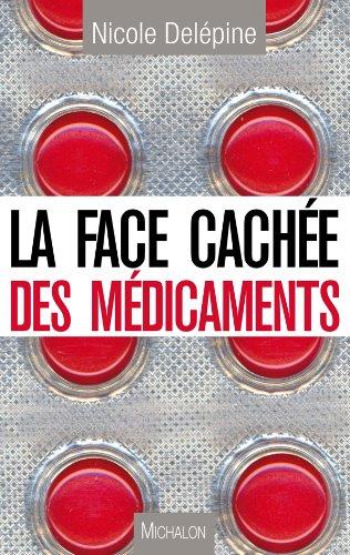 La face cachée des médicaments par Nicole Delépine