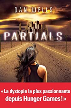Partials - tome 1 par [Wells, Dan]