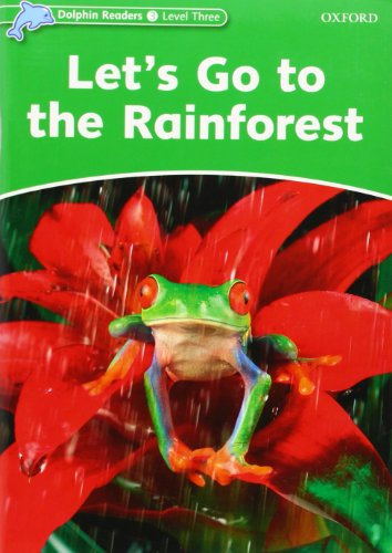 Dolphin Readers Level 3: Let's Go to the Rainforest por Fiona Kenshole