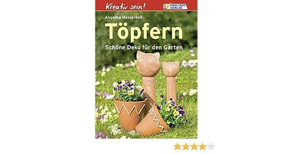 Cheap Tpfern Schne Deko Fr Den Garten Amazonde Angelika Massenkeil Bcher  With Schne Deko Fr Den Garten With Schnes Fr Den Garten.