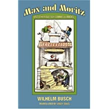 Max and Moritz and Other Bad Boy Tales by Wilhelm Busch (1-Jul-2003) Paperback