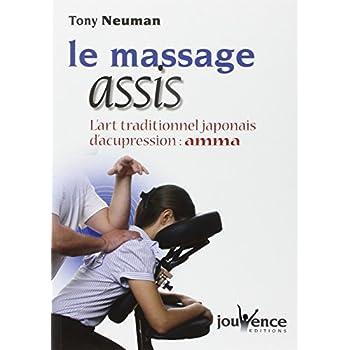 Le massage assis : L'art traditionnel japonais d'acupression : Amma