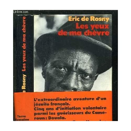Les yeux de ma chèvre Sur les pas des maitres de la nuit en pays Douala ( Cameroun ) de De Rosny Eric ( 1982 )