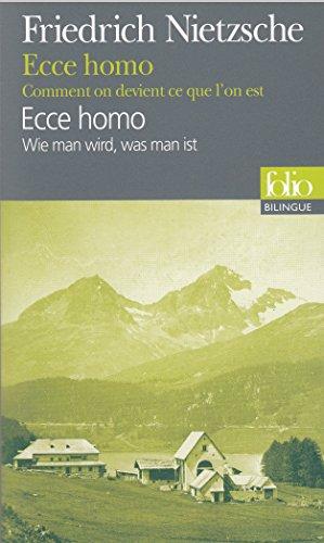 Ecce homo/Ecce homo: Comment on devient ce que l'on est/Wie man wird, was man ist