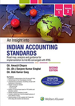 An Insight into Indian Accounting Standards- 2E, Road map, analysis and guidance for implementation to Ind AS converged with IFRS             (2 Vols) by [Chopra Amarjit, Dr. Singhal Sanjeev Kumar,  Garg Alok Kumar]