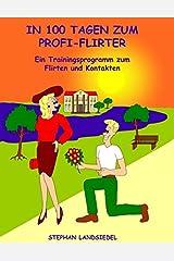 In 100 Tagen zum Profi-Flirter: Ein Trainingsprogramm zum Flirten und Kontakten Taschenbuch