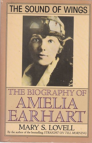 The Sound of Wings: Story of Amelia Earhart por Mary S. Lovell