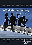 AV-Mediengestaltung Grundwissen - Werner Kamp