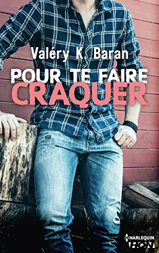 Pour te faire craquer - Valéry K. Baran 2016