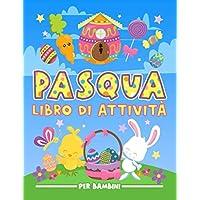 Pasqua: Libro di attività per bambini: Divertenti giochi educativi da 3 a 10 anni con labirinti, esercizi per imparare a disegnare e colorare, ricerca ... e oggetti, pagine da colorare e molto altro
