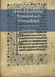 Mittelalterliches Stundenbuch Manuskript: Livre d´heures de l´année 1420 (Handschriften auf Vellum, Band 1)