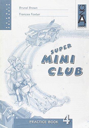 Super mini club. Practice book. Per la 4ª classe elementare