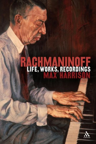 Rachmaninoff: Life, Works, Recordings by Max Harrison (2006-11-28)