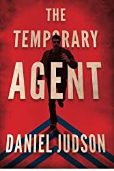 The Temporary Agent (The Agent Series) by Daniel Judson (2016-07-01)