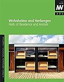 Wohnheime und Herbergen: Dormitories and Hostels (aw architektur + wettbewerbe /aw architecture + competitions / Das internationale Architekturmagazin mit thematischem Schwerpunkt)