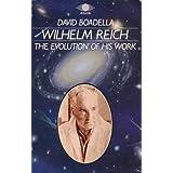 Wilhelm Reich: The Evolution of His Work