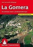 La Gomera: Die schönsten Küsten- und Bergwanderungen. 70 Touren mit GPS-Tracks - Klaus Wolfsperger, Annette Wolfsperger